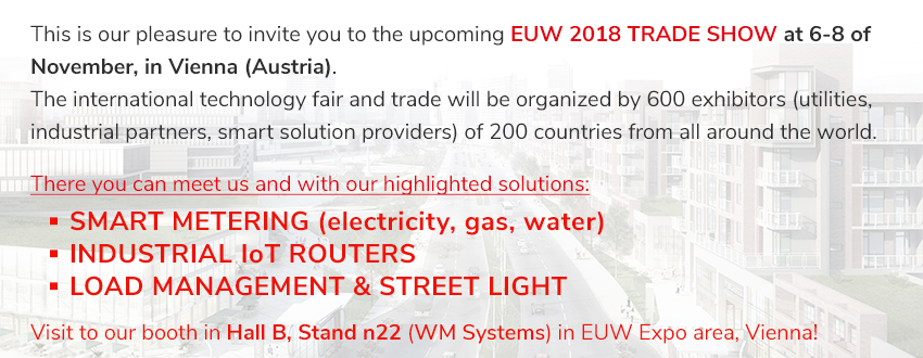 There you can meet with our highlighted Solutions: SMART METERING (electricity, gas, water), INDUSTRIAL IoT ROUTERS, LOAD MANAGEMENT & STREET LIGHT